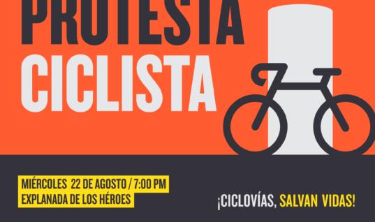 Protesta ciclista – ¡Ciclovías, salvan vidas! – 22 de agosto