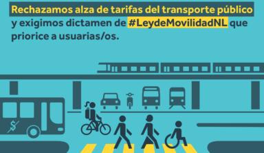 Rechazamos alza de tarifas del transporte público y exigimos proceso transparente para crear dictamen de #LeydeMovilidadNL que priorice a usuarias/os