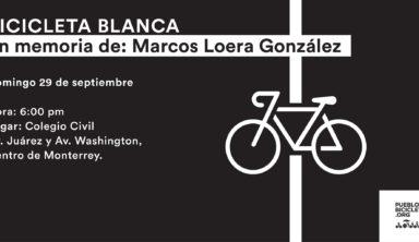 Bicicleta Blanca en memoria de Marcos Loera González / 29 de septiembre