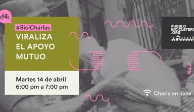 Viraliza el apoyo mutuo- #BiciCharlas N. 2