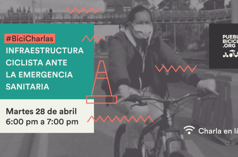 Infraestructura ciclista ante la emergencia sanitaria – #BiciCharlas N. 4