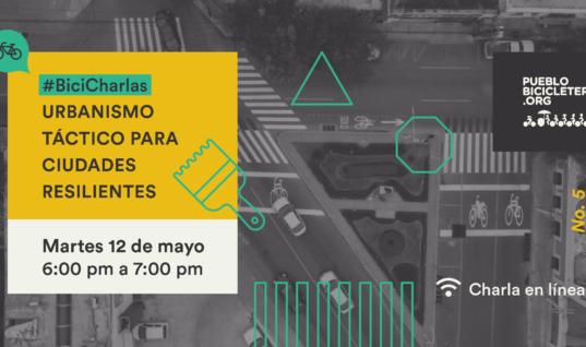 Urbanismo táctico para ciudades resilientes – BiciCharlas #N.5