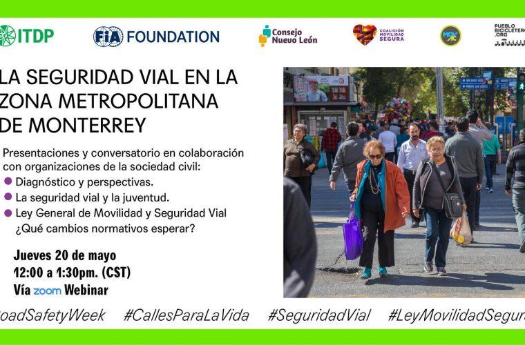 Foro: La seguridad vial en la Zona Metropolitana de Monterrey / #RoadSafetyWeek #CallesParaLaVida